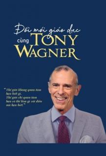 Combo Đổi mới giáo dục cùng Tony Wagner
